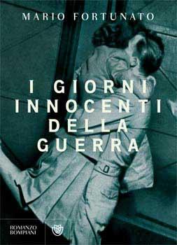 Mario Fortunato - I giorni innocenti della guerra