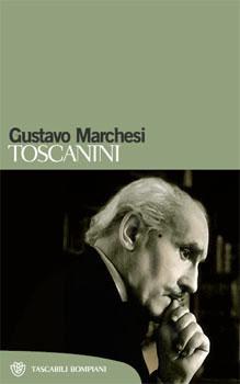 Gustavo Marchesi - Toscanini