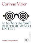 Copertina libro Intellettualoidi di tutto il mondo, unitevi!