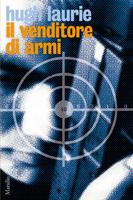 Copertina del libro di Hugh Laurie - Il venditore di armi