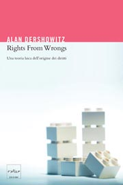 Copertina del libro Rights From Wrongs di Alain Dershowitz