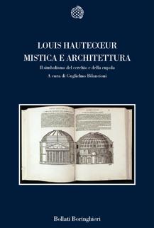 Copertina libro Mistica e architettura. Il simbolismo del cerchio e della cupola di Louis Hautecoeur