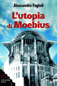 Copertina libro di Alessandra Fagioli - L'utopia di Moebius