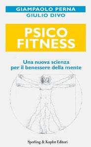 Copertina del libro Psicofitness - Una Nuova Scienza per il Benessere della Mente