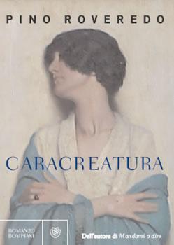 Copertina del libro di Pino Roveredo - Caracreatura