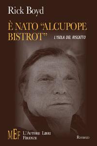 """Copertina libro di Rick Boyd - È nato """"Alcupope Bistrot"""" - L'isola del riscatto"""