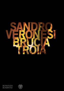 Copertina del libro di Sandro Veronesi - Brucia Troia
