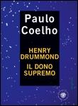 Paulo Coelho - Henry Drummond. Il dono supremo