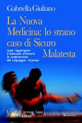 Copertina del libro di Gabriella Giuliano - La Nuova Medicina: lo strano caso di Sicuro Malatesta