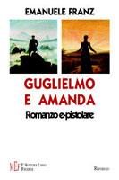 Copertina del libro di Emanuele Franz, Guglielmo e Amanda