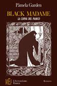 Copertina del libro di Pàmela Garden, Black madame