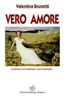 Copertina del libro di Valentina Brunetti, Vero amore