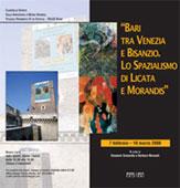 Bari tra Venezia e Bisanzio. Lo Spazialismo Europeo di Licata e Morandis