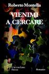 Copertina del libro di Roberto Montella, Vienimi a cercare