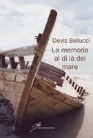 Copertina del libro di Devis Bellucci, La Memoria al di là del Mare