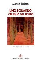 Copertina del libro di Marino Tarizzo, Uno sguardo obliquo dal bosco