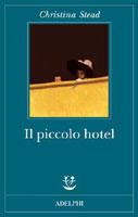 Copertina del libro di Christina Stead, Il piccolo hotel