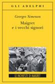 Copertina del libro di Georges Simenon, Maigret e i vecchi signori