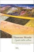Copertina del libro di Lorenzo Mondo I padri delle colline