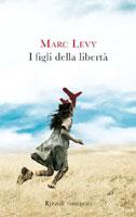 Copertina del libro di Marc Levy I figli della libertà
