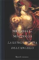La lunga attesa dell'angelo, copertina del libro di Melania G. Mazzucco