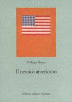 Philippe Roger, Il nemico americano - Copertina libro