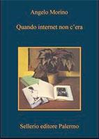 Angelo Morino, Quando Internet non c'era - Copertina del libro