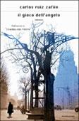 Carlos Ruiz Zafón, Il gioco dell'angelo - Copertina del libro