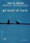 Lucio Dalla e Marco Alemanno, Gli occhi di Lucio - Copertina del libro