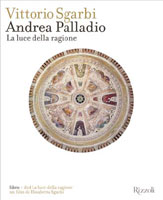 Vittorio Sgarbi con Elisabetta Sgarbi, Andrea Palladio. La luce della ragione - Copertina del libro