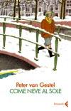 Peter  van Gestel, Come neve al sole - Copertina del libro