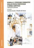 Copertina del libro Scuola e itinerari formativi dallo stato pontificio a Roma capitale. L'istruzione primari