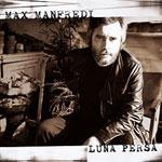Max Manfredi, Luna persa
