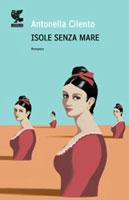 Antonella Cilento, Isole senza mare - Copertina del libro