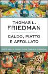 Thomas L. Friedman, Caldo, piatto e affollato - Copertina del libro