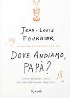 Jean-Louis Fournier, Dove andiamo, papà? - Copertina del libro