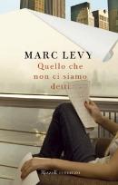 Marc Levy, Quello che non ci siamo detti - Copertina del libro