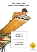 Mario Calabresi, La fortuna non esiste - Copertina del libro