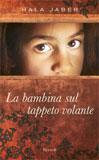 Hala Jaber, La bambina sul tappeto volante - Copertina del libro