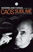 Massimiliano Fuksas con Paolo Conti, Caos sublime - Copertina del libro