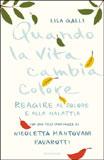 Lisa Galli, Quando la vita cambia colore - Copertina del libro