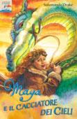 Salamanda Drake, Maya e il cacciatore dei cieli - Copertina del libro