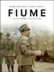 Mimmo Franzinelli, Paolo Cavassini - Fiume - Copertina del libro