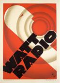 Stab. Polig. Roggero & Tortia, Torino: Watt Radio, 1930 circa stampa litografica. Archivio Storico del Manifesto Italiano - Collezione Alessandro Bellenda, Alassio