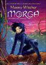 Moony Witcher, Morga. La maga del vento - Copertina del libro