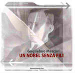 Guglielmo Marconi, un Nobel senza fili - Copertina del volume