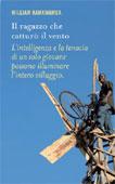 William Kamkwamba, Il ragazzo che catturò il vento - Copertina del libro