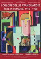 I colori delle Avanguardie. Arte in Romania 1910 – 1950