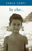 Carlo Conti, Io che... - Copertina del libro