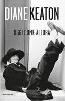 Diane Keaton - Oggi come allora